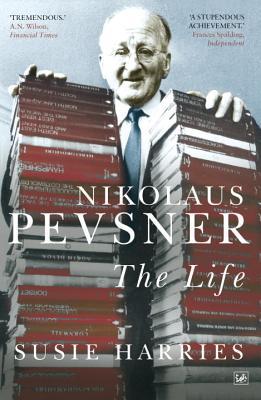 Nikolaus Pevsner: The Life - Harries, Susie
