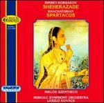 Nikolay Rimsky-Korsakov: Sheherazade; Aram Khachaturian: Spartacus