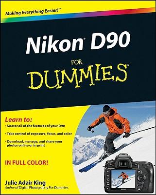 Nikon D90 for Dummies - King, Julie Adair