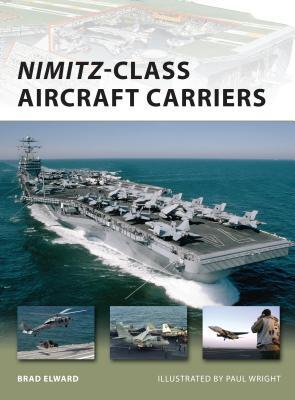 Nimitz Class Aircraft Carriers - Elward, Brad
