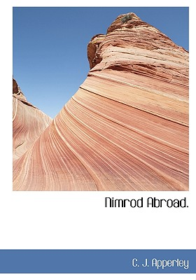 Nimrod Abroad. - Apperley, C J