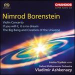 Nimrod Borenstein: Violin Concerto; If you will it, it is no dream; The Big Bang and Creation of the Universe