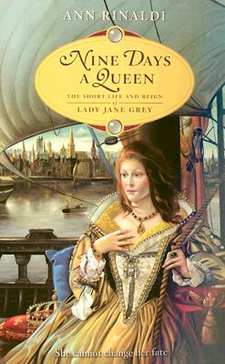 Nine Days a Queen: The Short Life and Reign of Lady Jane Grey - Rinaldi, Ann