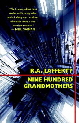 Nine Hundred Grandmothers - Lafferty, R A