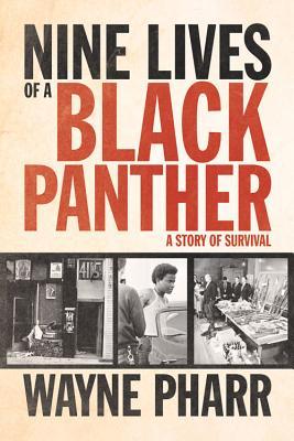 Nine Lives of a Black Panther: A Story of Survival - Pharr, Wayne