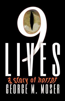 Nine Lives - Moser, George M