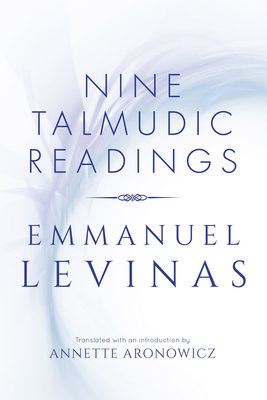 Nine Talmudic Readings - Levinas, Emmanuel, Professor, and Aronwicz, Annette (Translated by), and Aronowicz, Annette (Translated by)