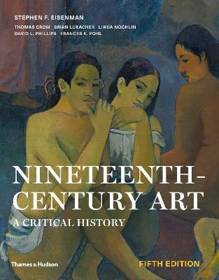 Nineteenth-Century Art: A Critical History - Eisenman, Stephen F