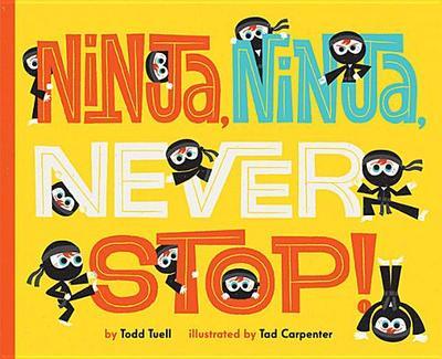 Ninja, Ninja, Never Stop! - Tuell, Todd