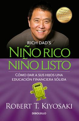 Nino Rico, Nino Listo: Como Dar a Sus Hijos Una Educacion Financiera Solida / Ri Ch Kid Smart Kid: Giving Your Child a Financial Head Start - Kiyosaki, Robert T