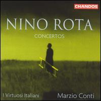 Nino Rota: Concertos - Guido Corti (horn); Luisa Prandina (harp); Paolo Carlini (bassoon); I Virtuosi Italiani; Marzio Conti (conductor)