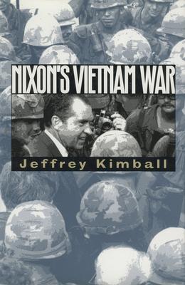 Nixon's Vietnam War - Kimball, Jeffrey
