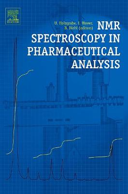 NMR Spectroscopy in Pharmaceutical Analysis - Wawer, Iwona (Editor), and Diehl, Bernd (Editor), and Holzgrabe, Ulrike