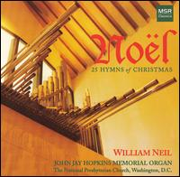 Noël: 25 Hymns of Christmas - Gary Davison (speech/speaker/speaking part); William Neil (organ)