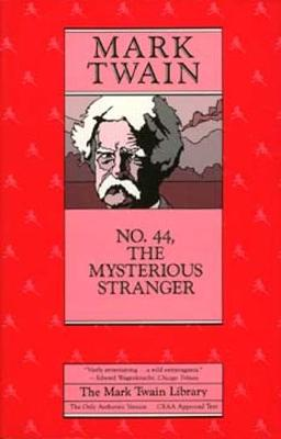 No. 44, the Mysterious Stranger - Twain, Mark, and Gibson, William M (Editor), and Tuckey, John S (Foreword by)
