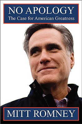 No Apology: The Case for American Greatness - Romney, Mitt