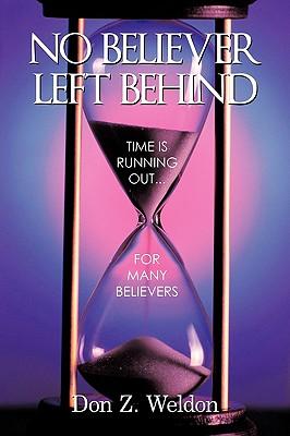 No Believer Left Behind - Weldon, Don