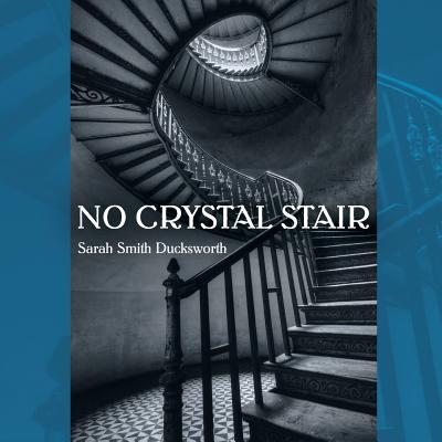 No Crystal Stair - Smith Ducksworth, Sarah