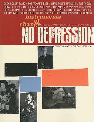 No Depression #77: Instruments of Change - Alden, Grant (Editor)