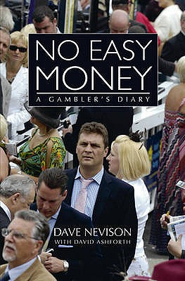 No Easy Money: A Gambler's Diary - Nevison, Dave, and Ashforth, David