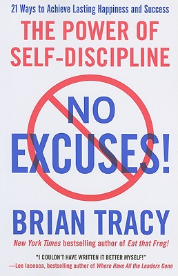 No Excuses: The Power of Self-Discipline - Tracy, Brian