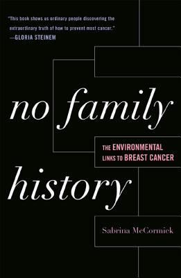 No Family History: The Environmental Links to Breast Cancer - McCormick, Sabrina