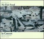 No Fast Food: In Concert