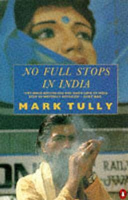 No Full Stops in India - Tully, Mark