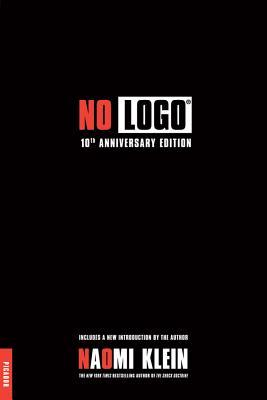 No Logo: No Space, No Choice, No Jobs - Klein, Naomi