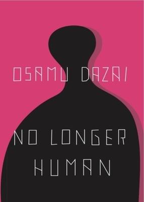 No Longer Human - Dazai, Osamu, and Keene, Donald (Translated by)