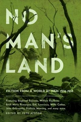 No Man's Land: Fiction from a World at War: 1914-1918 - Ayrton, Pete (Editor)