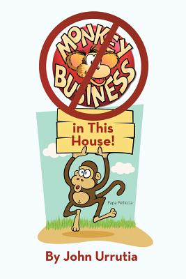 No Monkey Business in This House! - Urrutia, John