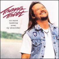 No More Looking over My Shoulder - Travis Tritt