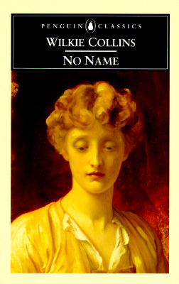 No Name - Collins, Wilkie, and Ford, Mark (Editor), and Ford, Mark (Notes by)