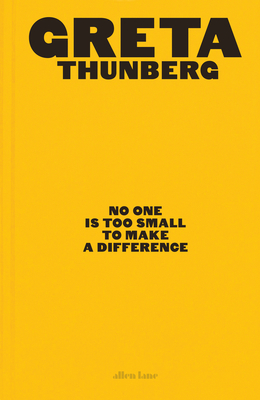 No One Is Too Small to Make a Difference: Illustrated Edition - Thunberg, Greta