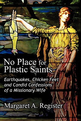 No Place for Plastic Saints - Register, Margaret A