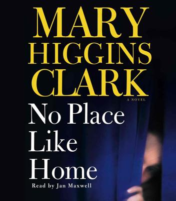 No Place Like Home (CD) - Clark, Mary Higgins, and Maxwell, Jan (Read by)