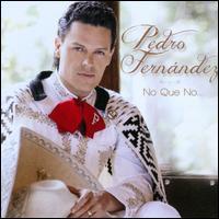 No Que No... - Pedro Fern�ndez