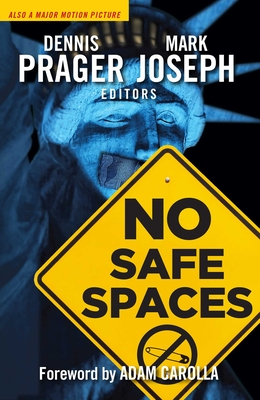 No Safe Spaces - Prager, Dennis (Editor), and Joseph, Mark (Editor), and Carolla, Adam (Foreword by)