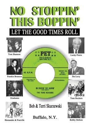 No Stoppin' This Boppin': Let the Good Times Roll - Skurzewski, Bob, and Skurzewski, Terri
