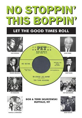 No Stoppin' This Boppin': Let the Good Times Roll - Skurzewski, Bob, and Skurzewski, Terri