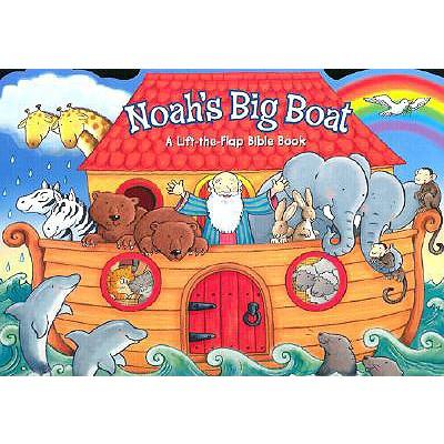 Noah's Big Boat: A Lift-The-Flap Bible Book - Zobel Nolan, Allia