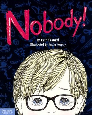 Nobody!: A Story about Overcoming Bullying in Schools - Frankel, Erin