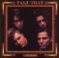 Nobody Else - Take That