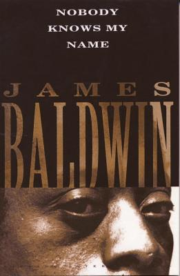 Nobody Knows My Name - Baldwin, James