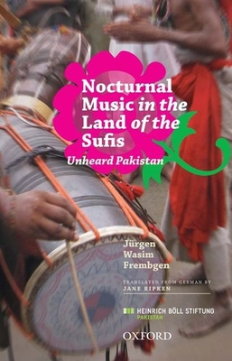 Nocturnal Music in the Land of the Sufis: The Unheard Pakistan - Frembgen, Jurgen Wasim