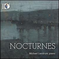 Nocturnes - Michael Landrum (piano)