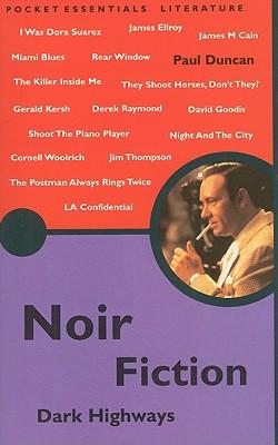 Noir Fiction: Dark Highways - Duncan, Paul
