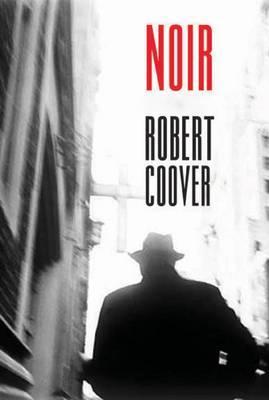 Noir - Coover, Robert