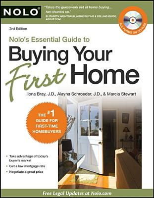Nolo's Essential Guide to Buying Your First Home - Bray, Ilona, Jd, and Schroeder, Alayna, J.D., and Stewart, Marcia, Attorney